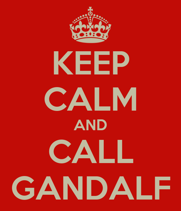 KEEP CALM AND CALL GANDALF