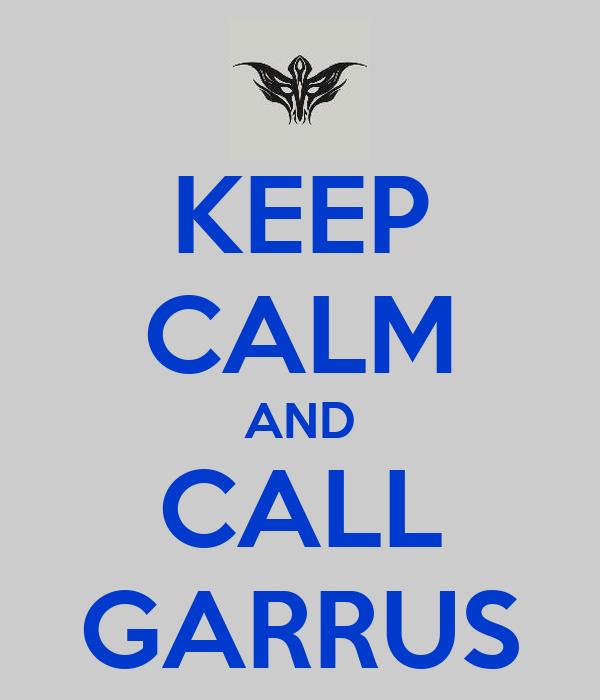 KEEP CALM AND CALL GARRUS