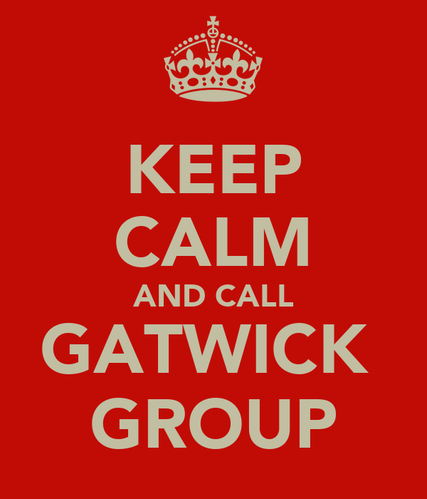 KEEP CALM AND CALL GATWICK  GROUP