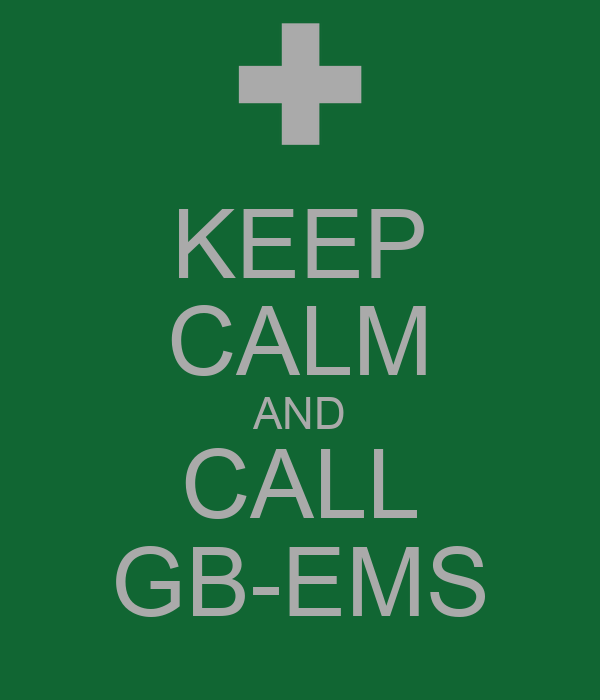 KEEP CALM AND CALL GB-EMS