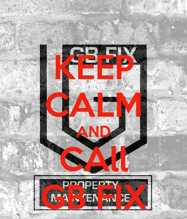 KEEP CALM AND CAll GB FIX