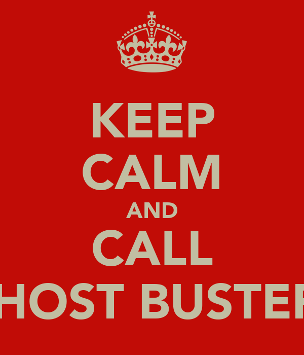 KEEP CALM AND CALL GHOST BUSTERS