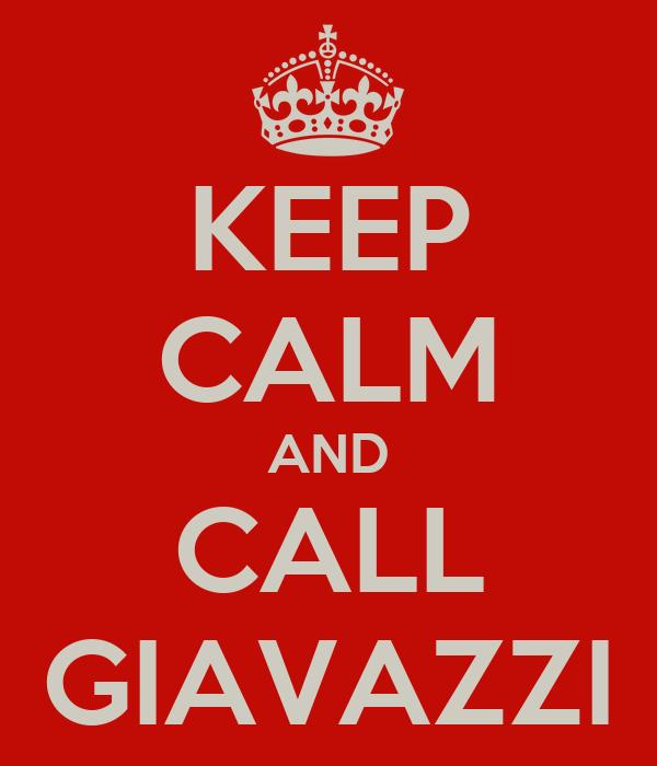 KEEP CALM AND CALL GIAVAZZI