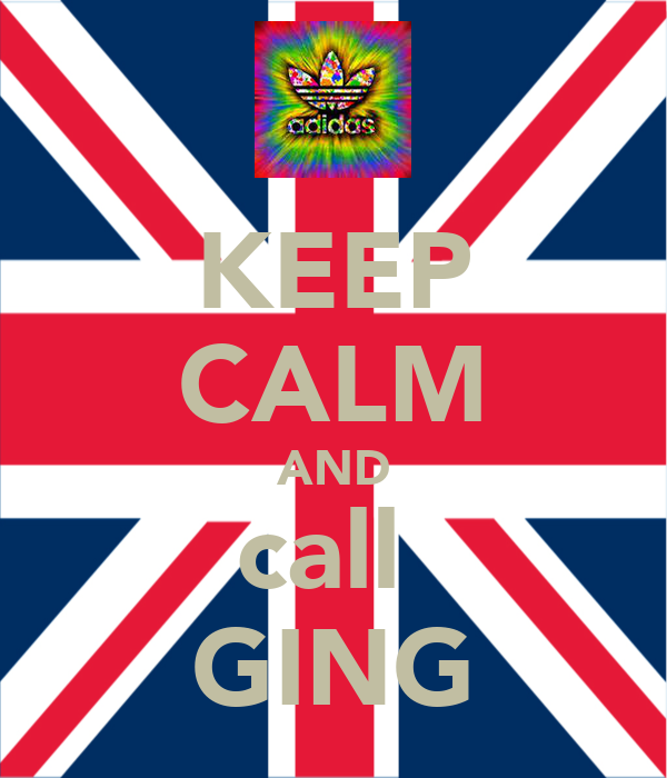 KEEP CALM AND call  GING