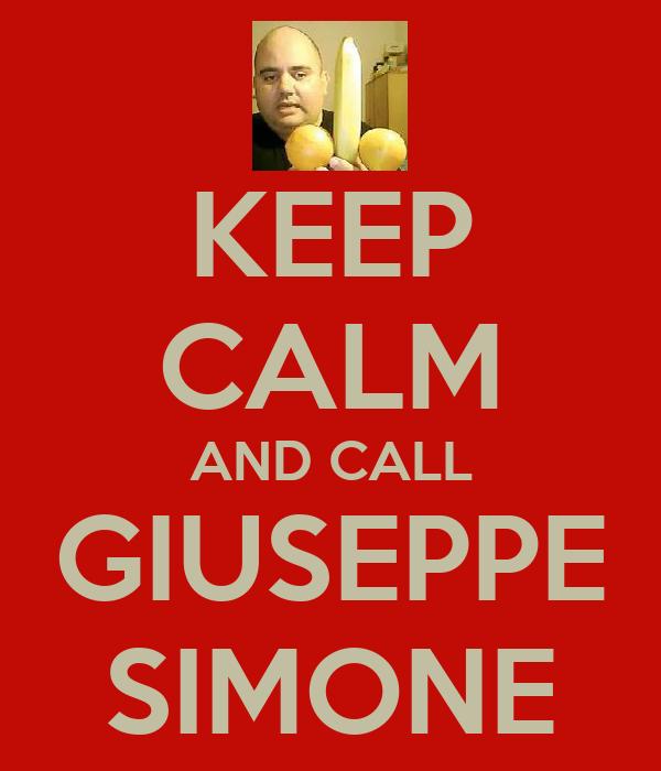 KEEP CALM AND CALL GIUSEPPE SIMONE