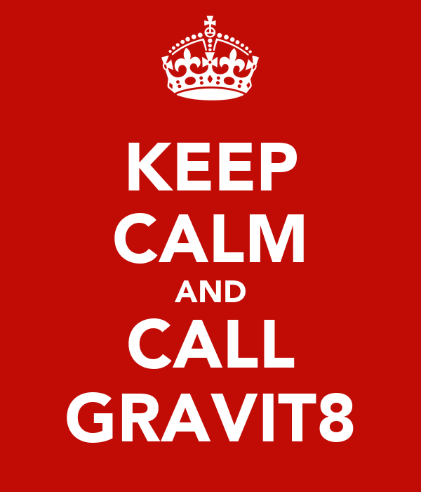 KEEP CALM AND CALL GRAVIT8