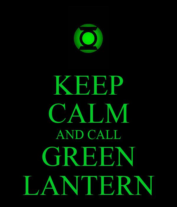 KEEP CALM AND CALL GREEN LANTERN