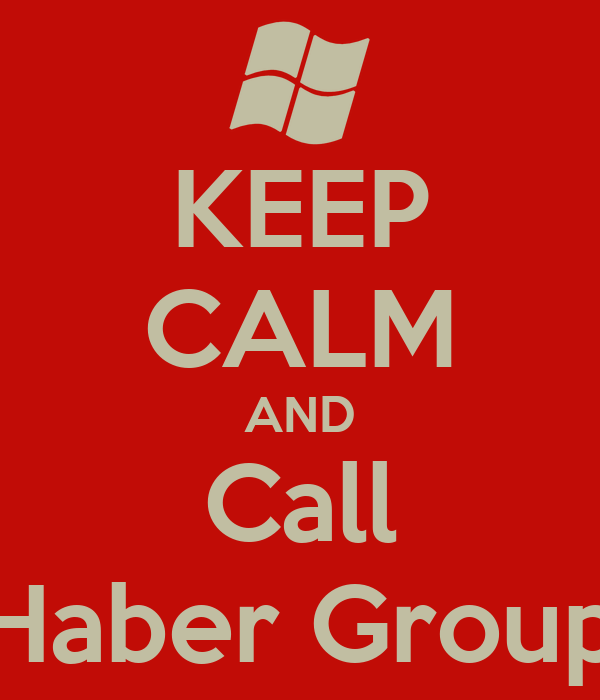 KEEP CALM AND Call Haber Group