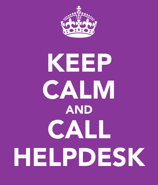 KEEP CALM AND CALL HELPDESK
