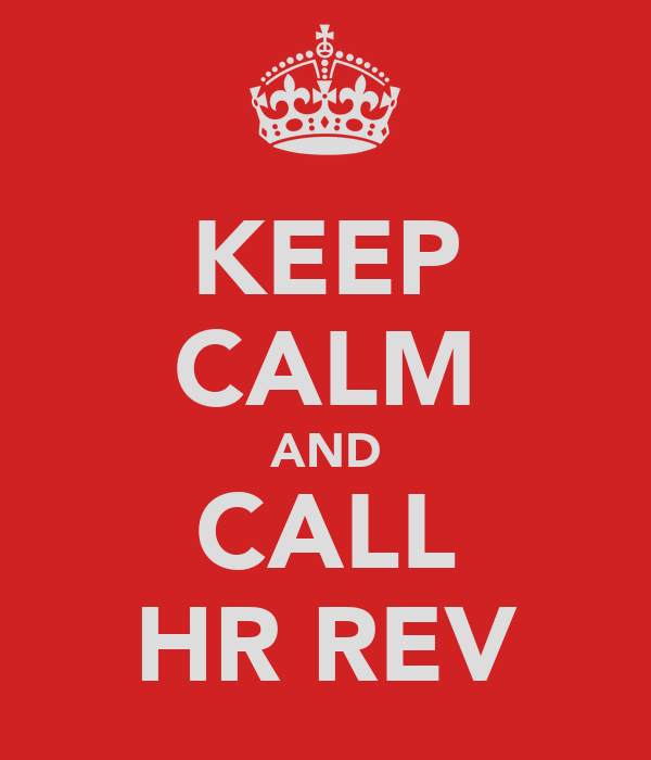 KEEP CALM AND CALL HR REV