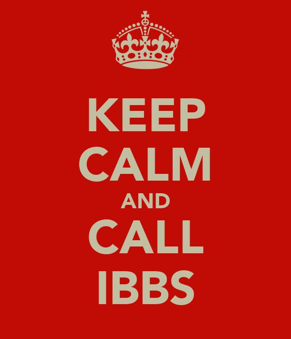 KEEP CALM AND CALL IBBS