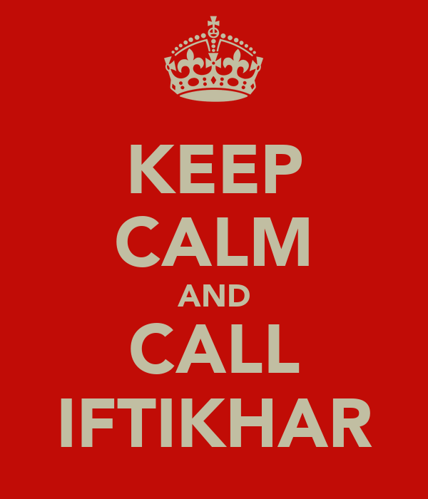 KEEP CALM AND CALL IFTIKHAR