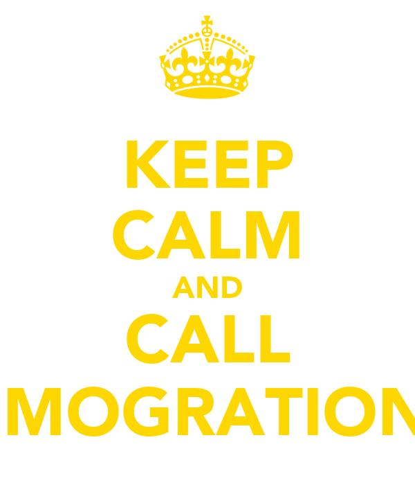 KEEP CALM AND CALL IMOGRATION
