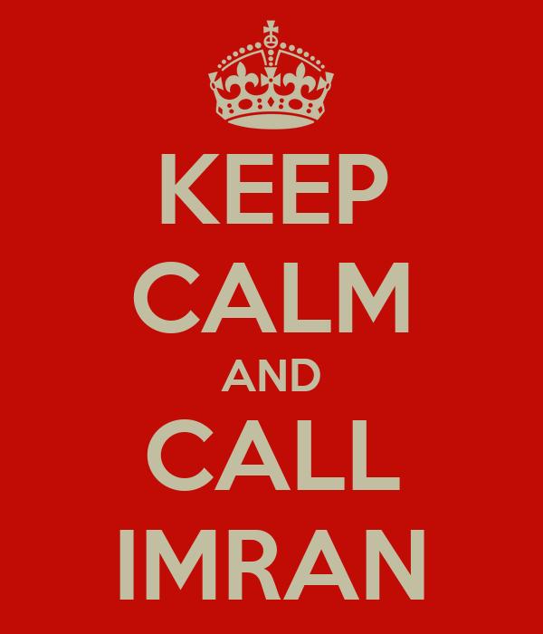 KEEP CALM AND CALL IMRAN