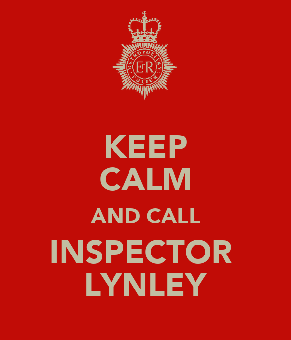 KEEP CALM AND CALL INSPECTOR  LYNLEY