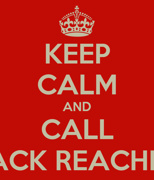 KEEP CALM AND CALL JACK REACHER
