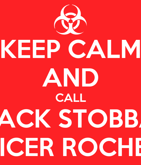 KEEP CALM AND CALL JACK STOBBA OFFICER ROCHELLE