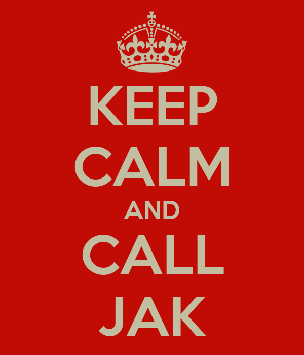 KEEP CALM AND CALL JAK
