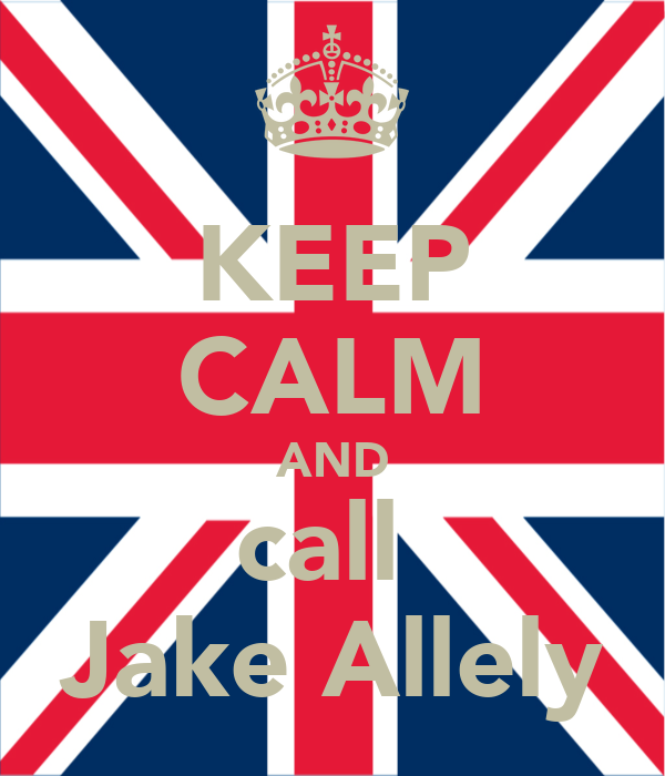 KEEP CALM AND call  Jake Allely