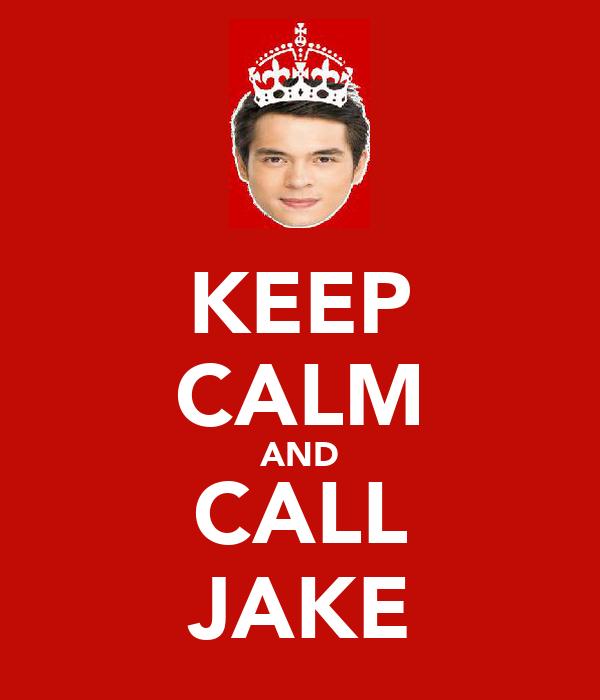 KEEP CALM AND CALL JAKE