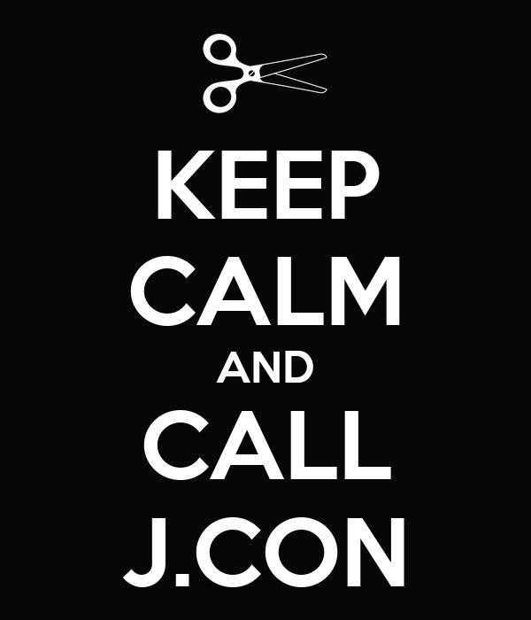 KEEP CALM AND CALL J.CON