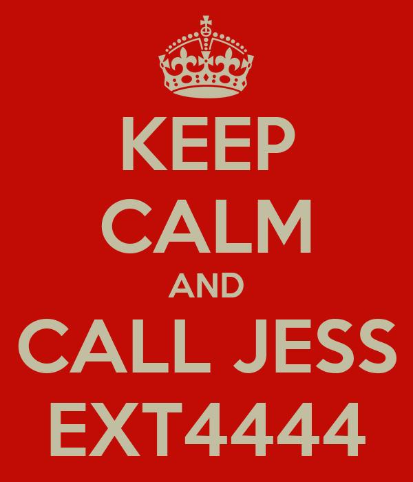 KEEP CALM AND CALL JESS EXT4444