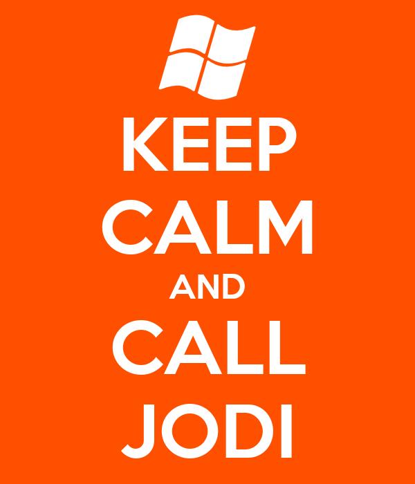 KEEP CALM AND CALL JODI