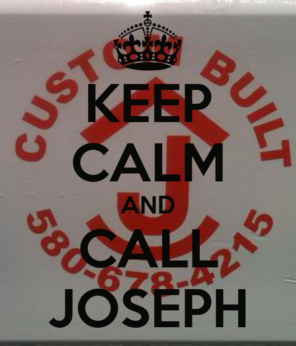 KEEP CALM AND CALL JOSEPH