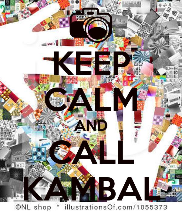 KEEP CALM AND CALL KAMBAL