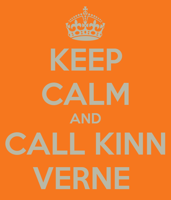 KEEP CALM AND CALL KINN VERNE
