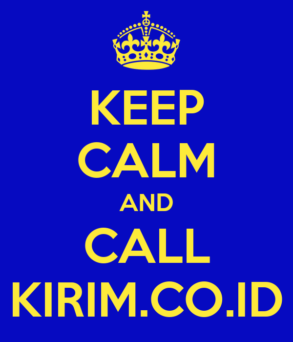 KEEP CALM AND CALL KIRIM.CO.ID