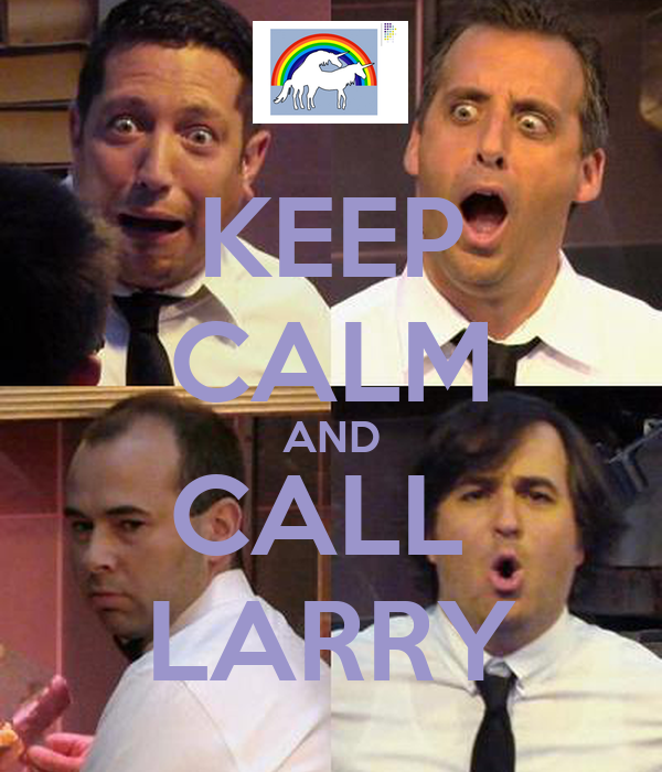 KEEP CALM AND CALL  LARRY
