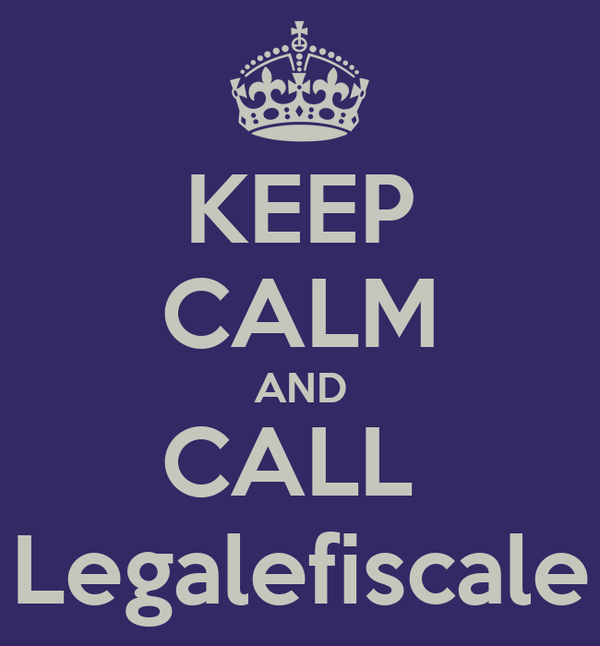 KEEP CALM AND CALL   Legalefiscale