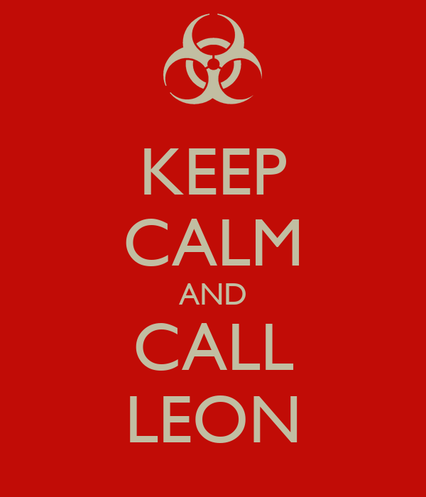 KEEP CALM AND CALL LEON