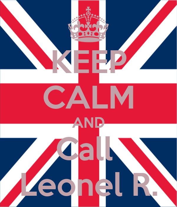 KEEP CALM AND Call  Leonel R.