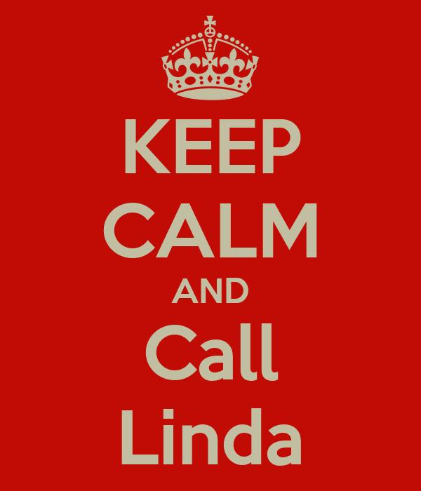 KEEP CALM AND Call Linda
