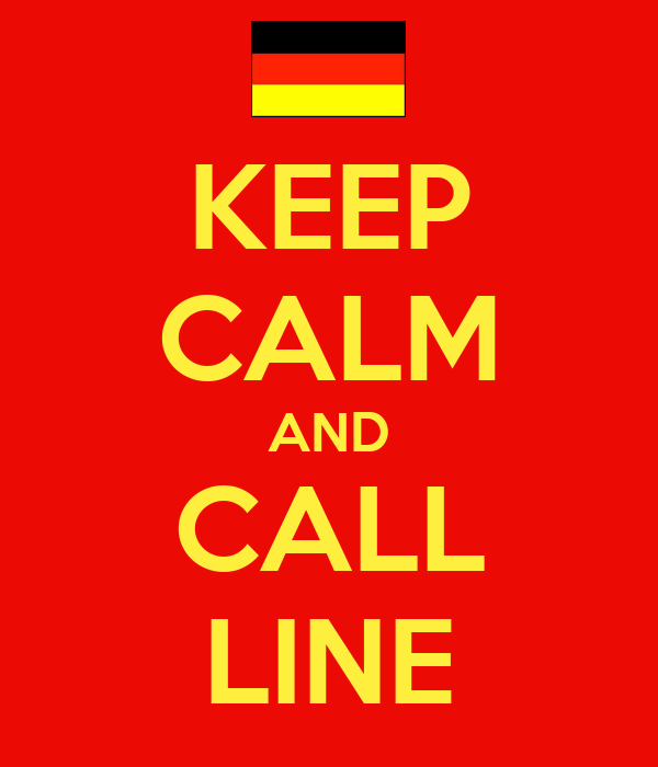 KEEP CALM AND CALL LINE