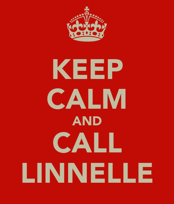 KEEP CALM AND CALL LINNELLE