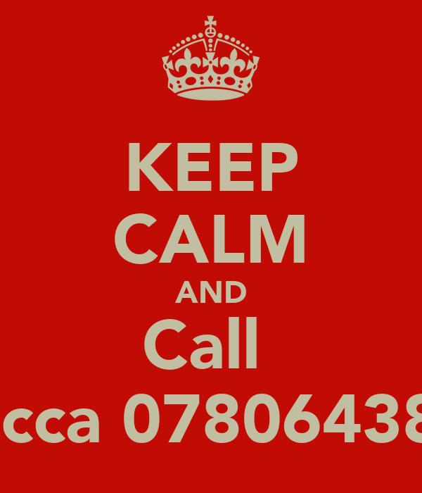 KEEP CALM AND Call  Macca 0780643852