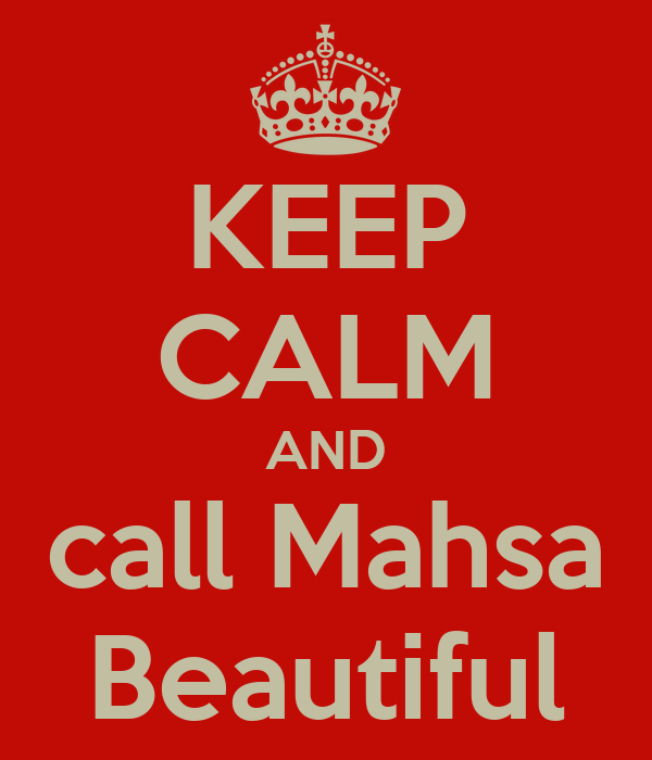 KEEP CALM AND call Mahsa Beautiful