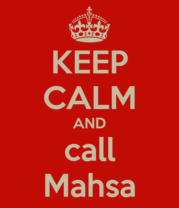 KEEP CALM AND call Mahsa