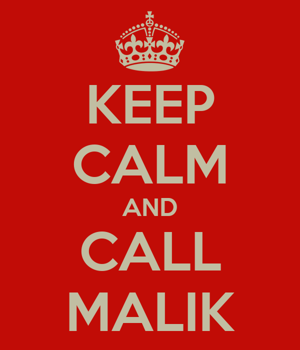 KEEP CALM AND CALL MALIK