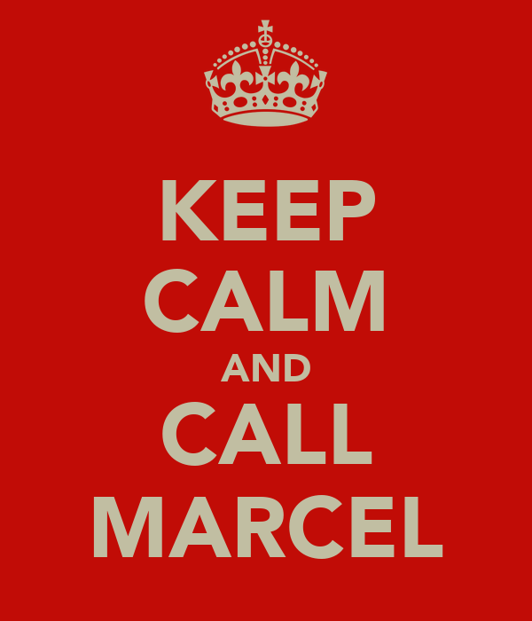 KEEP CALM AND CALL MARCEL