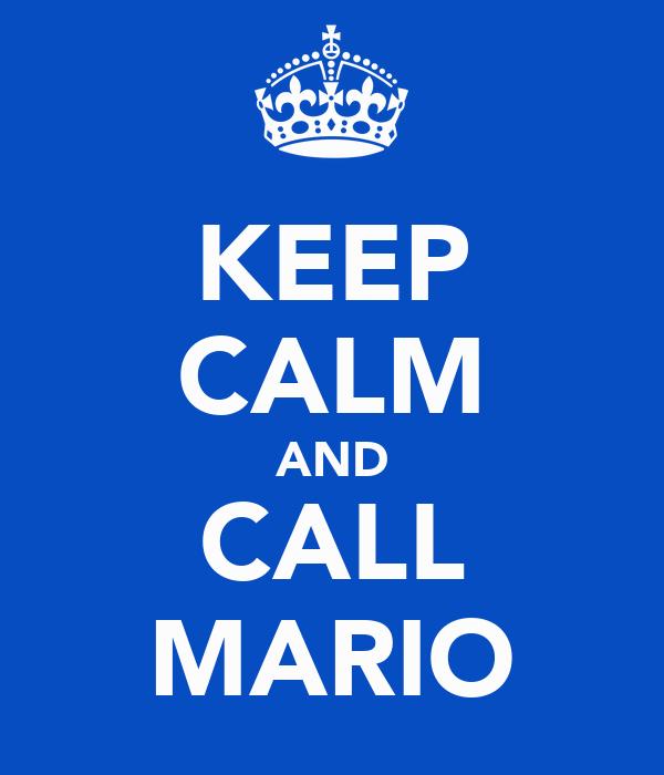 KEEP CALM AND CALL MARIO