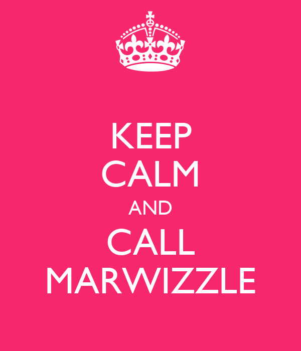 KEEP CALM AND CALL MARWIZZLE