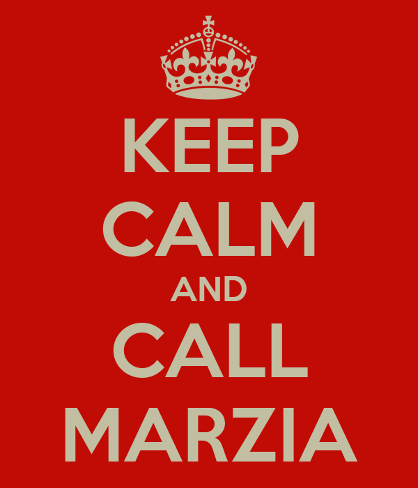 KEEP CALM AND CALL MARZIA