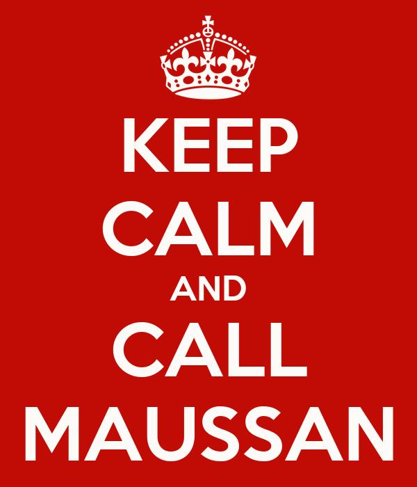 KEEP CALM AND CALL MAUSSAN