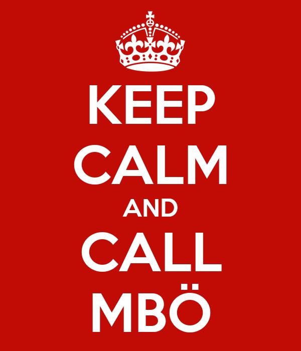 KEEP CALM AND CALL MBÖ