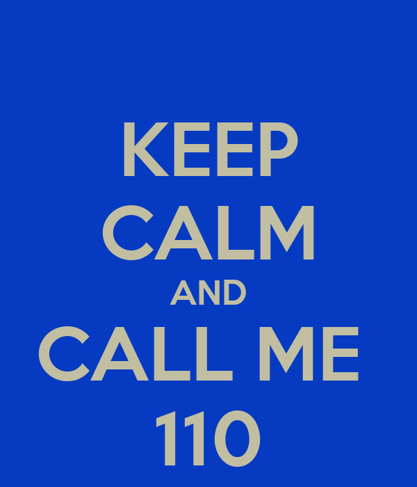 KEEP CALM AND CALL ME  110