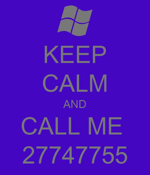 KEEP CALM AND CALL ME  27747755